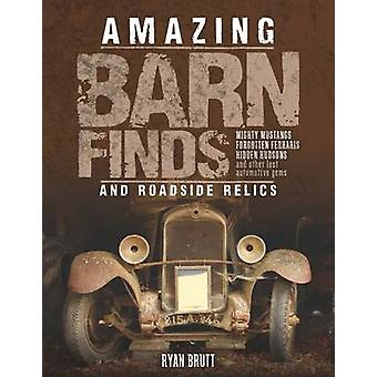 Amazing Barn Finds and Roadside Relics - Musty Mustangs - Hidden Hudso