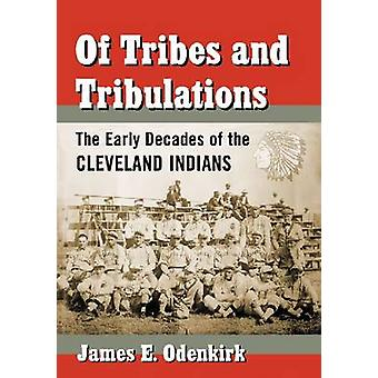 Of Tribes and Tribulations - The Early Decades of the Cleveland Indian