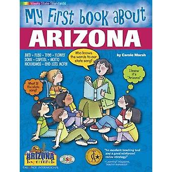 My First Book about Arizona! by Carole Marsh - 9780793398782 Book
