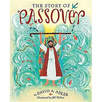 The Story of Passover by David A Adler - Jill Weber - 9780823429028 B
