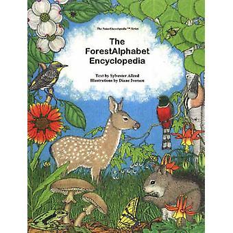 Forest Alphabet Encyclopedia by Sylvester Allred - 9780880451550 Book