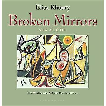 Broken Mirrors - Sinalcol by Elias Khoury - Ilyaas Khaurai - Humphrey