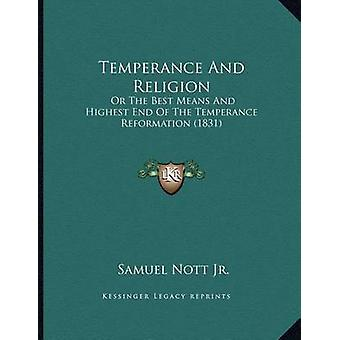 Temperance and Religion - Or the Best Means and Highest End of the Tem