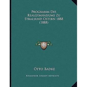 Programm Des Realgymnasiums Zu Stralsund Ostern 1888 (1888) by Otto B