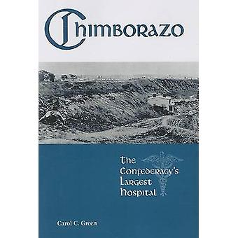 Chimborazo - The Confederacy's Largest Hospital (annotated edition) by