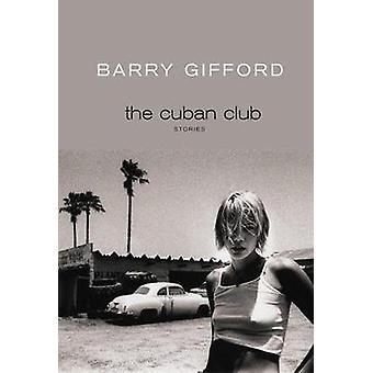 The Cuban Club by Barry Gifford - 9781609808600 Book
