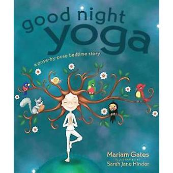 Good Night Yoga - A Pose-by-Pose Bedtime Story by Mariam Gates - 97816