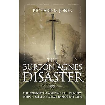 The Burton Agnes Disaster - The Forgotten Wartime Rail Tragedy Which K