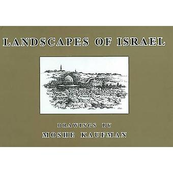 Landscapes of Israel by Moshe Kaufman - 9789659060306 Book