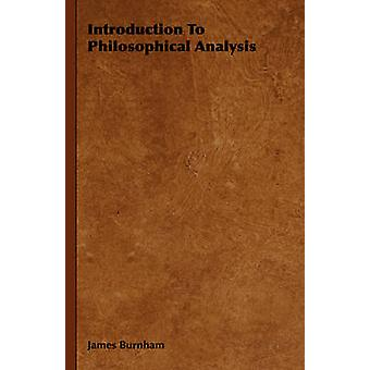 Introduction To Philosophical Analysis by Burnham & James