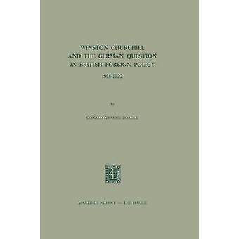 Winston Churchill ja Saksan kysymys brittiläisessä ulkopolitiikassa 19181922 Boadle & Donald Graeme