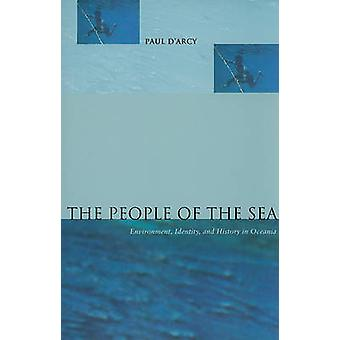 The People of the Sea - Environment - Identity - and History in Oceani