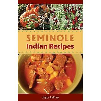 Seminole Indian Recipes by Joyce LaFray - 9780942084429 Book
