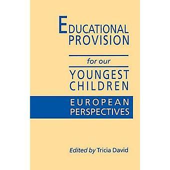 Utbildningsbestämmelser för våra yngsta barn europeiska perspektiv av David & Tricia