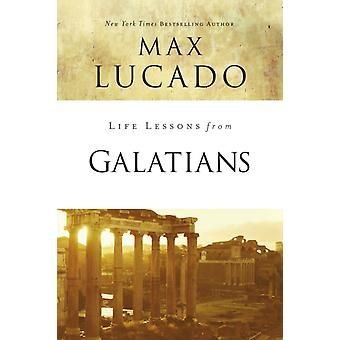 Life Lessons from Galatians by Max Lucado
