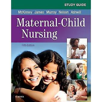 Study Guide for MaternalChild Nursing by Emily McKinney