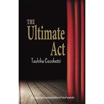 The Ultimate Act by Tashika Cecchetti