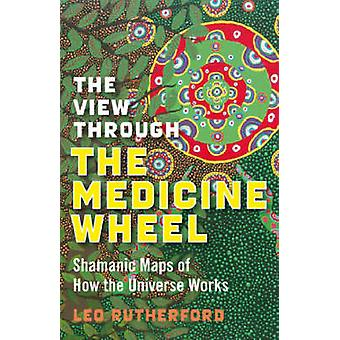 View Through the Medicine Wheel by Leo Rutherford