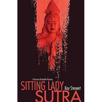 Sitting Lady Sutra by Kay Stewart