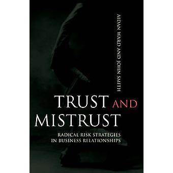 Luottamus ja epäluottamus - radikaali riskien toimintasuunnitelmista liikesuhteet