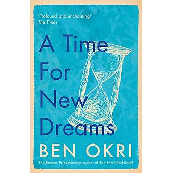 Time for New Dreams by Ben Okri