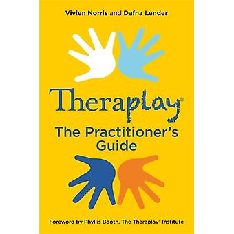 Theraplay R The Practitioners Guide di Vivien Norris