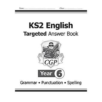 KS2 English Answers for Targeted Question Books Grammar Punctuation and Spelling  Year 6 by CGP Books
