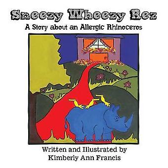Snufse wheezy rez en historie om en allergisk neshorn av Francis & Kimberly Ann