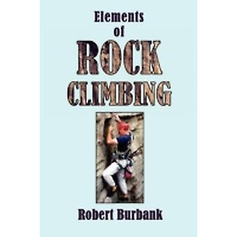 Elements or Rock Climbing by Burbank & Robert