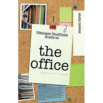 Ultimate Unofficial The Office  USA Season Three Guide Unofficial Guide to The Office Season 3 USA by Benson & Kristina