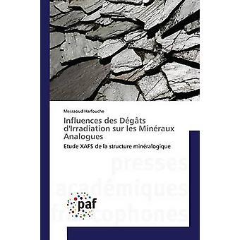 Influences des Dgts dIrradiation sur les Minraux Analogues by Harfouche Messaoud