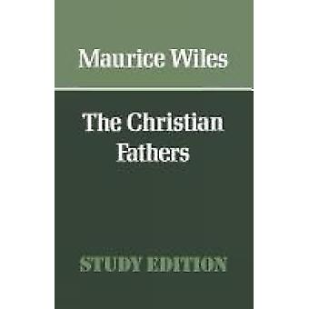 The Christian Fathers by Wiles & Maurice