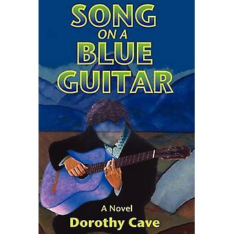Song on a Blue Guitar by Cave & Dorothy