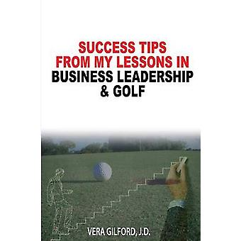 Success Tips From My Lessons In Business Leadership  Golf by Gilford & Vera