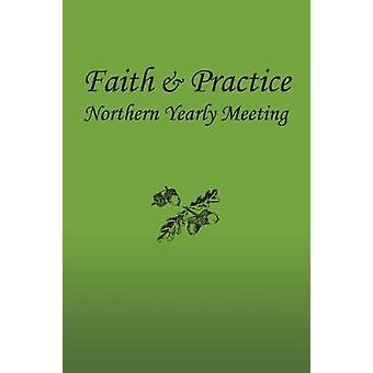 Faith and Practice by F & P Committee & Northern Yearly Meeting