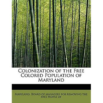 Kolonisering av Free farget befolkningen i Maryland av styret for ledere for å fjerne den frie
