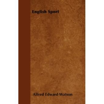 English Sport by Watson & Alfred Edward