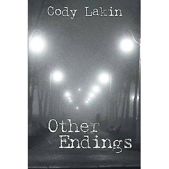 Other Endings by Lakin & Cody