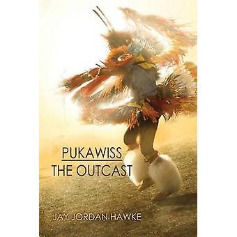 Pukawiss the Outcast by Hawke & Jay Jordan
