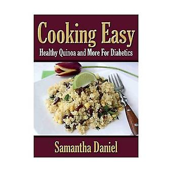 Cooking Easy Healthy Quinoa and More for Diabetics by Daniel & Samantha