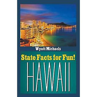 State Facts for Fun Hawaii by Michaels & Wyatt