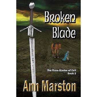 Broken Blade Book 3 the Rune Blades of Celi by Marston & Ann