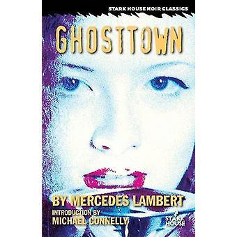 Ghosttown by Lambert & Mercedes