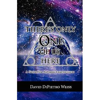 Theres Only One of Us Here by Weiss & David Dipietro