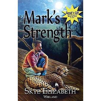 Marks Strength by Wieland & Skye Elizabeth