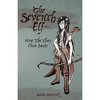 The Seventh Elf by Shultz & Robb
