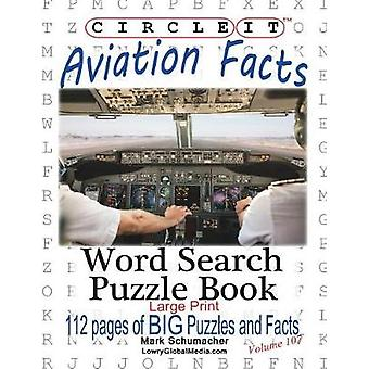 Circle It Aviation Facts Large Print Word Search Puzzle Book by Lowry Global Media LLC