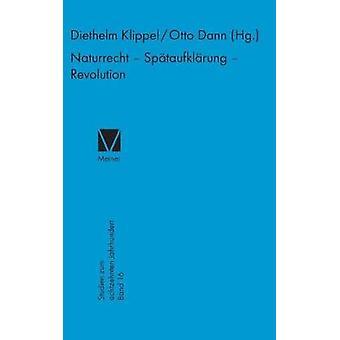 Naturrecht  Sptaufklrung  Revolution by Klippel & Diethelm