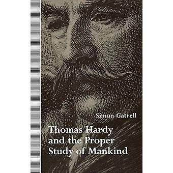 Thomas Hardy and the Proper Study of Mankind by Gatrell & Simon