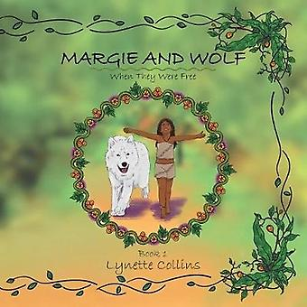 Margie and Wolf When They Were Free by Collins & Lynette